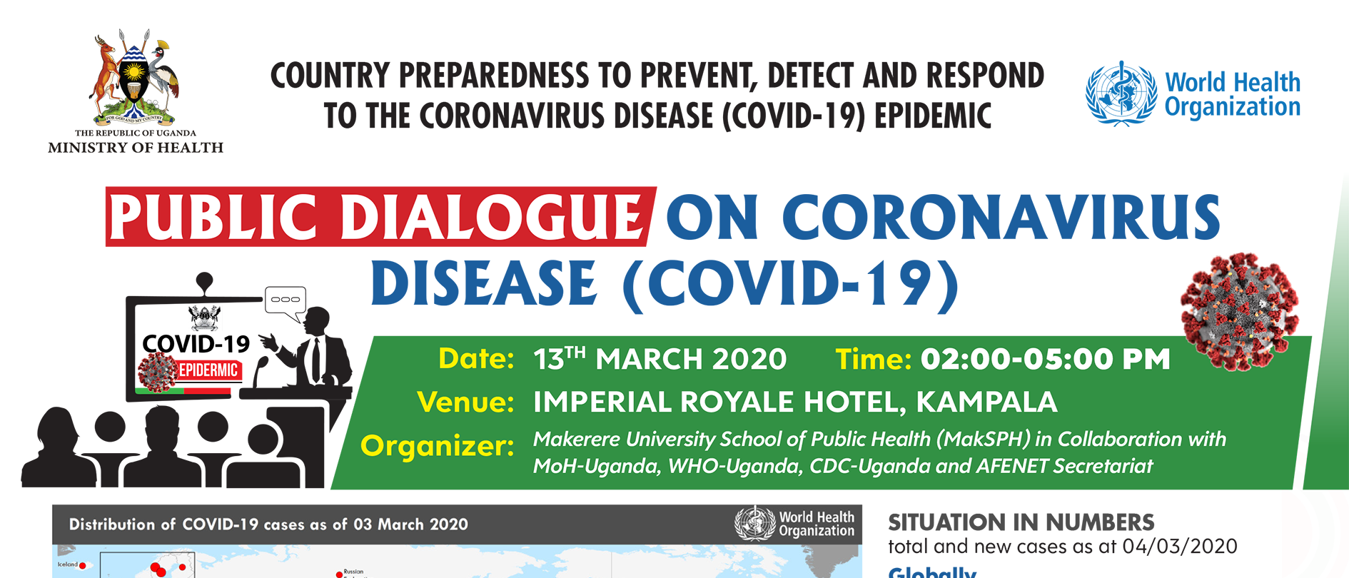Public Dialogue on the Coronavirus Disease (COVID-19) organised by MakSPH in collaboration with MoH-Uganda, WHO-Uganda, CDC-Uganda and AFENET Secretariat, 13th March 2020, Imperial Royale Hotel, Kampala Uganda.