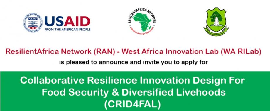 The Collaborative Resilience Innovation Design for Food Security and Diversified Livelihoods in the face of Rapid Urbanization (CRID4FAL) Grants call by ResilientAfrica Network (RAN) - West Africa Resilience Innovation Lab (WA RILab)